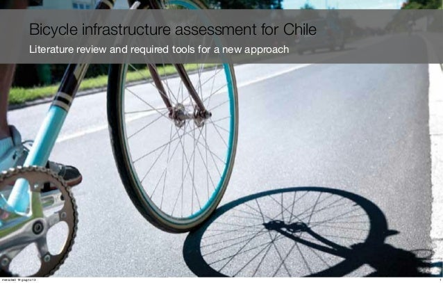 Bicycle infrastructure assessment for ChileLiterature review and required tools for a new approach1mercoledì 19 giugno 13