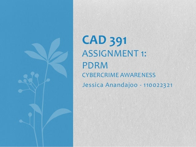 Jessica Anandajoo - 110022321CAD 391ASSIGNMENT 1:PDRMCYBERCRIME AWARENESS