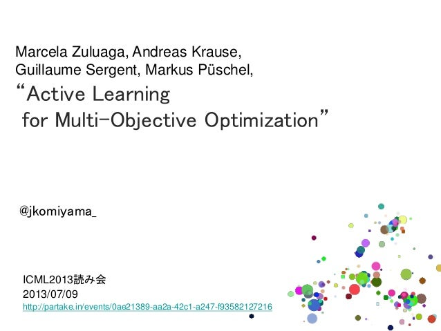 ICML2013読み会 2013/07/09 http://partake.in/events/0ae21389-aa2a-42c1-a247-f93582127216 Marcela Zuluaga, Andreas Krause, Guil...
