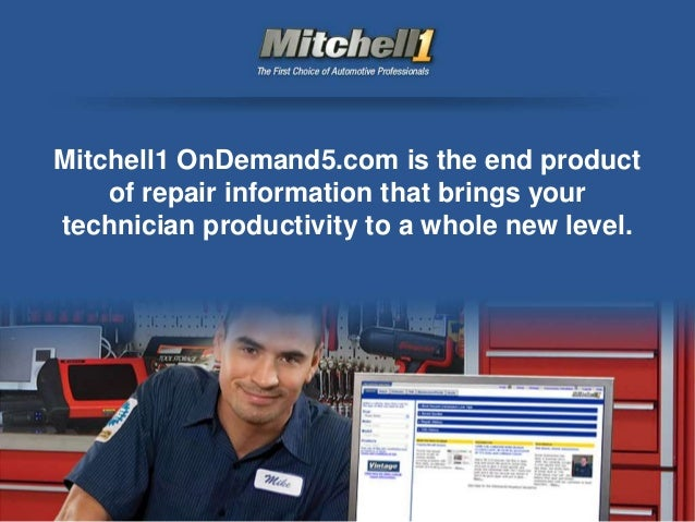 Mitchell1 OnDemand5.com is the end product of repair information that brings your technician productivity to a whole new l...