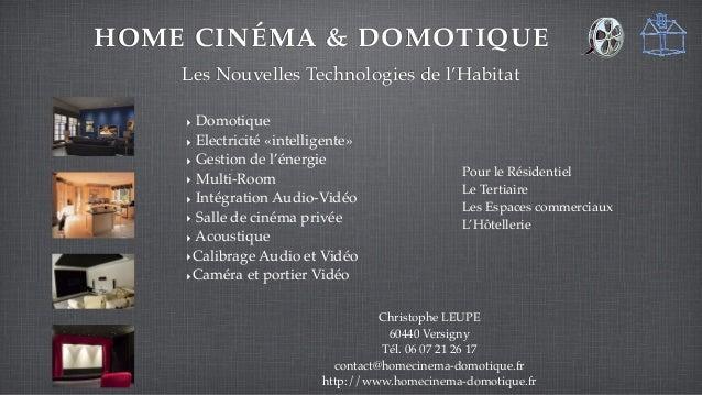 HOME CINÉMA & DOMOTIQUE Les Nouvelles Technologies de l'Habitat Pour le Résidentiel Le Tertiaire Les Espaces commerciaux L...