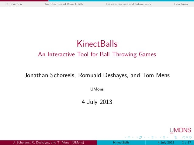 Introduction Architecture of KinectBalls Lessons learned and future work Conclusion KinectBalls An Interactive Tool for Ba...