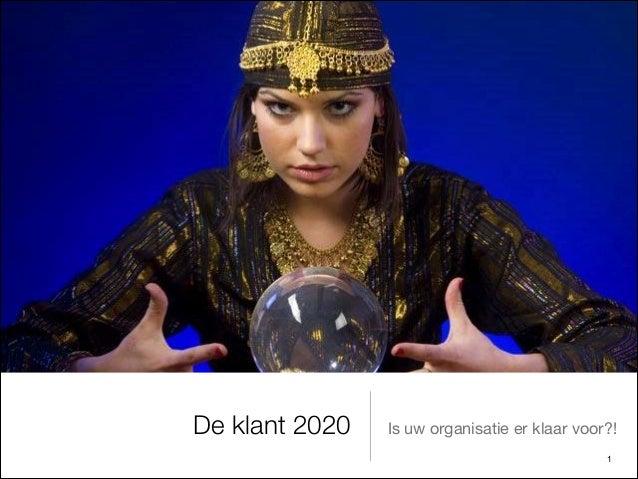 De klant 2020 Is uw organisatie er klaar voor?! !1