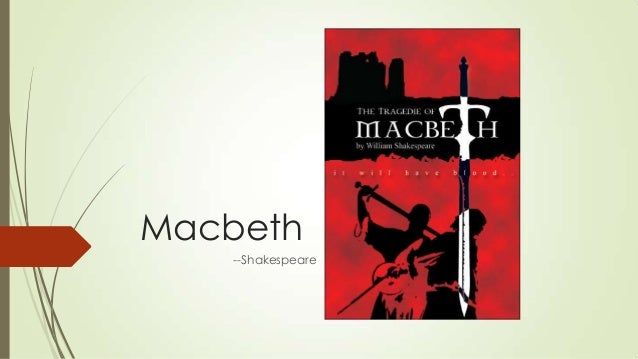 Macbeth --Shakespeare