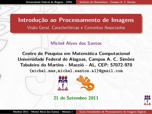 Universidade Federal de Alagoas - UFAL Instituto de Matemática - Campus A. C. Simões Introdução ao Processamento de Imagen...