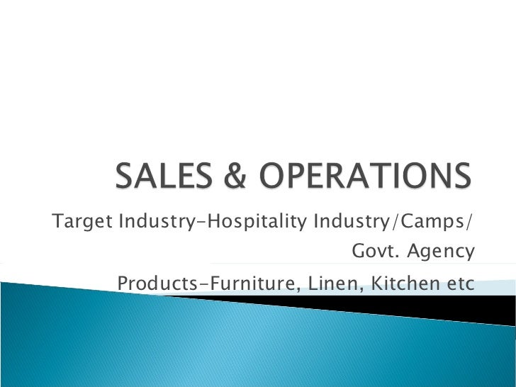Target Industry-Hospitality Industry/Camps/Govt. Agency Products-Furniture, Linen, Kitchen etc