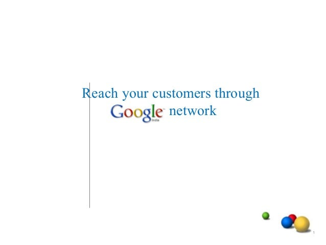 1 Reach your customers through network