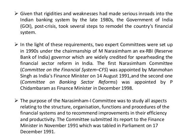  Given that rigidities and weaknesses had made serious inroads into the Indian banking system by the late 1980s, the Gove...