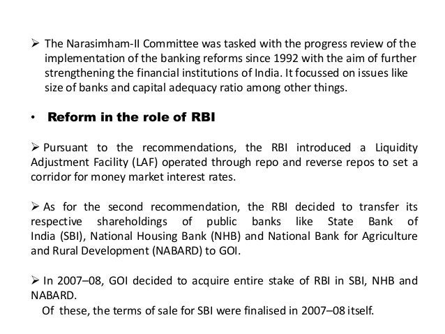  The Narasimham-II Committee was tasked with the progress review of the implementation of the banking reforms since 1992 ...