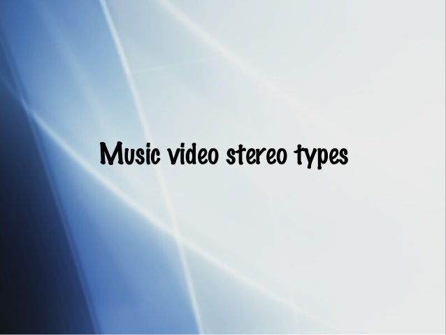 Music video stereo types