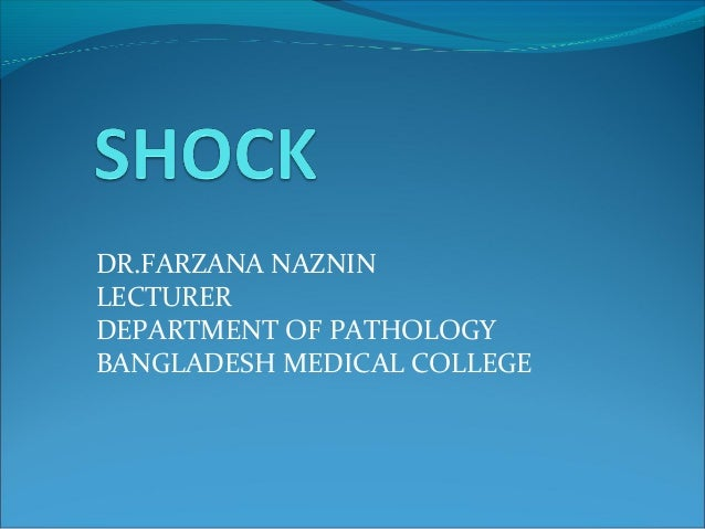 DR.FARZANA NAZNIN LECTURER DEPARTMENT OF PATHOLOGY BANGLADESH MEDICAL COLLEGE