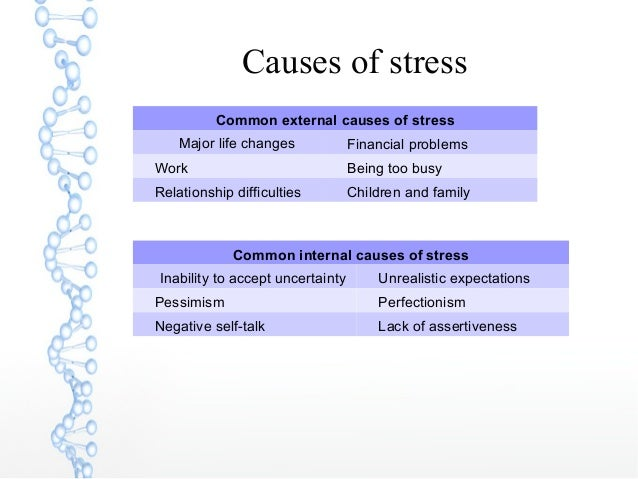 stressors and the causes of stress The experience of stress, however, is related to how you respond to these stressors stress can be your friend or your foe  what causes stress.