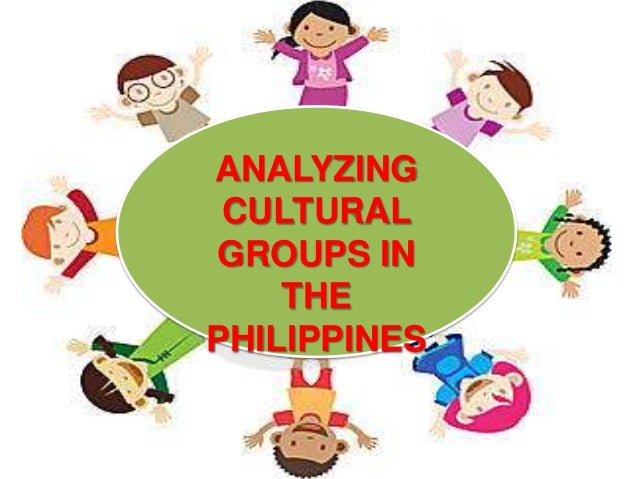 ANALYZING CULTURAL GROUPS IN THE PHILIPPINES