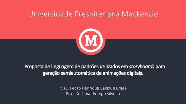 Universidade Presbiteriana Mackenzie  Proposta de linguagem de padrões utilizados em storyboards para geração semiautomáti...