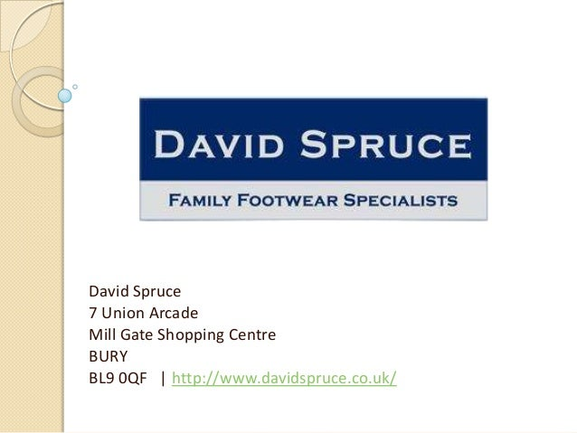 David Spruce 7 Union Arcade Mill Gate Shopping Centre BURY BL9 0QF | http://www.davidspruce.co.uk/