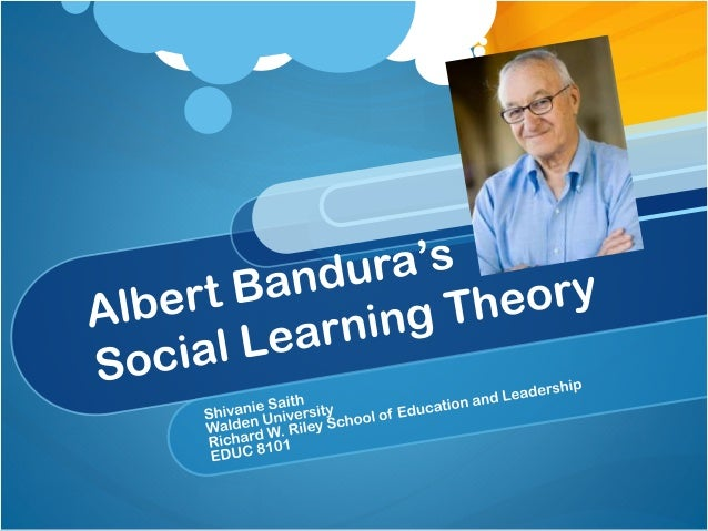 Our Discussion How does Bandura compare to other learning theorists? What is social learning?  How do self- concepts relat...
