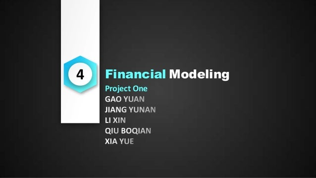 4  Financial Modeling Project One