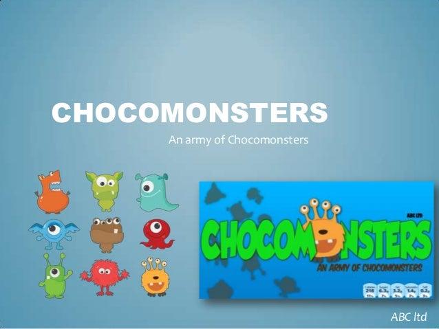 CHOCOMONSTERS An army of Chocomonsters  ABC ltd