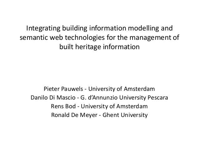 Integrating building information modelling and semantic web technologies for the management of built heritage information ...