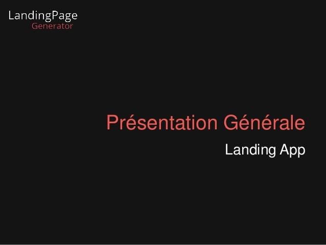 Présentation Générale  Landing App