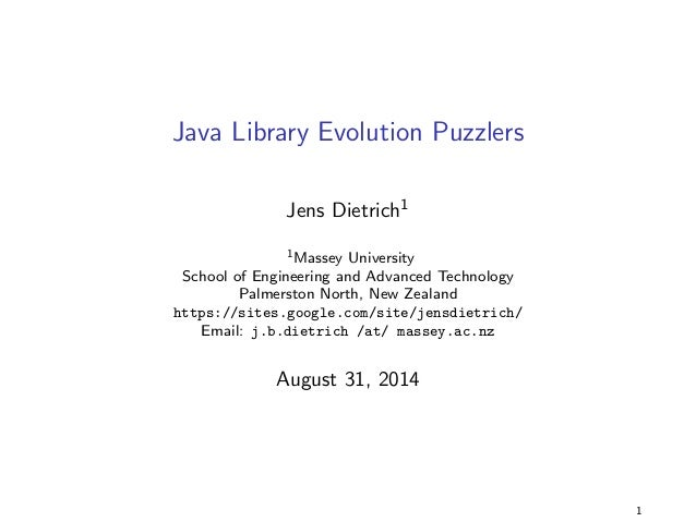 Java Library Evolution Puzzlers  Jens Dietrich1  1Massey University  School of Engineering and Advanced Technology  Palmer...