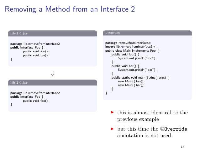 Adding a Method to an Interface  lib-1.0.jar  package lib.addtointerface;  public interface Foo f  public void foo();  g  ...