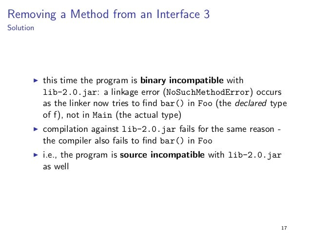 Removing a Method from an Interface 1  Solution  I running the program with library version 2.0 succeeds !  I i.e., the pr...