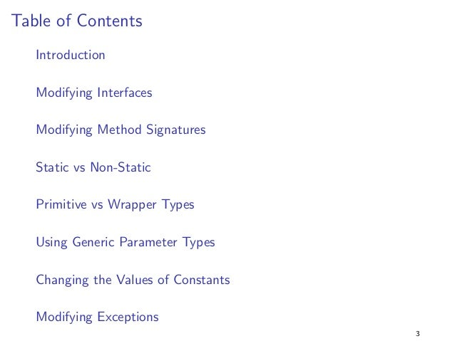 Table of Contents  Introduction  Modifying Interfaces  Modifying Method Signatures  Static vs Non-Static  Primitive vs Wra...