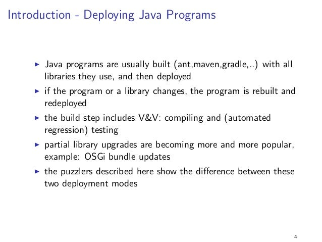 Introduction - Deploying Java Programs  I Java programs are usually built (ant,maven,gradle,..) with all  libraries they u...
