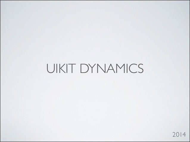 UIKIT DYNAMICS  2014