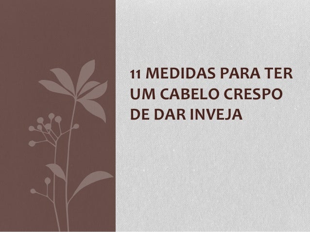 11 MEDIDAS PARA TER UM CABELO CRESPO DE DAR INVEJA