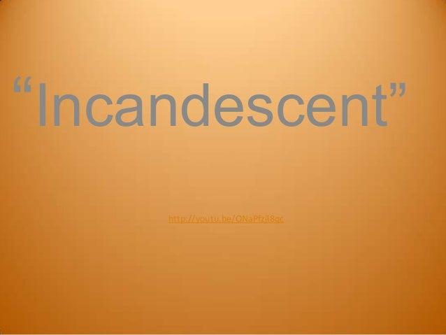 """Incandescent"" http://youtu.be/ONaPfzjl8qc"