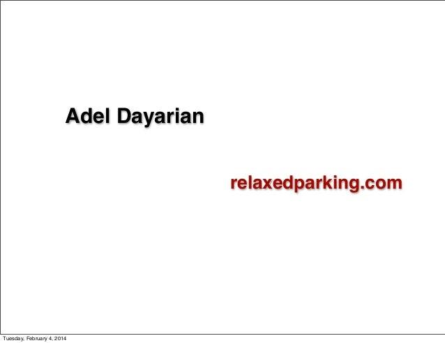 Adel Dayarian relaxedparking.com  Tuesday, February 4, 2014