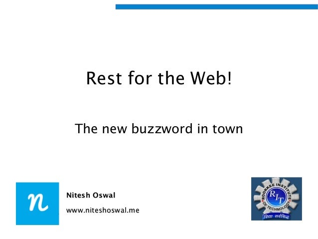 Rest for the Web! The new buzzword in town  Nitesh Oswal www.niteshoswal.me