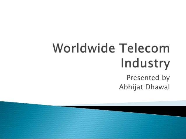 Presented by Abhijat Dhawal