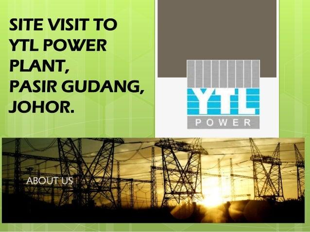 SITE VISIT TO YTL POWER PLANT, PASIR GUDANG, JOHOR.