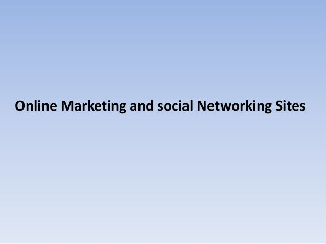 Online Marketing and social Networking Sites