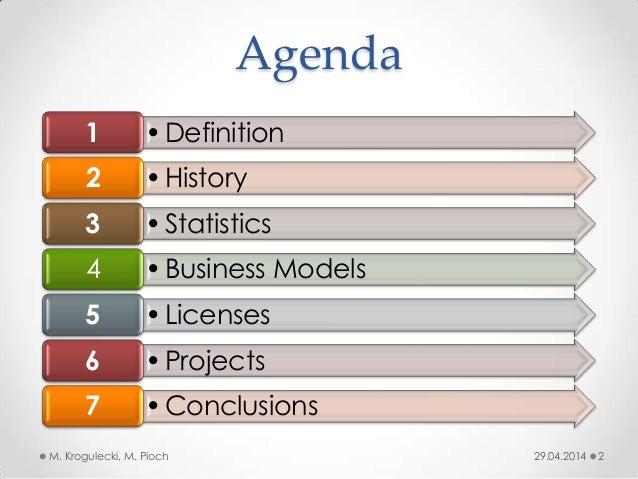 Agenda 29.04.2014M. Krogulecki, M. Pioch 2 •Definition1 •History2 •Statistics3 •Business Models4 •Licenses5 •Projects6 •Co...