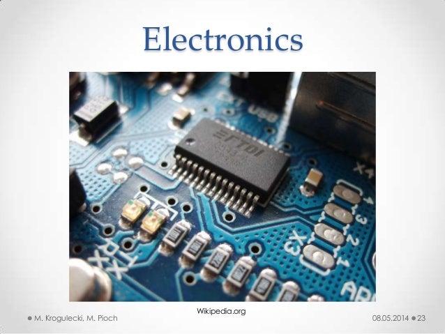 08.05.2014M. Krogulecki, M. Pioch 23 Electronics Wikipedia.org