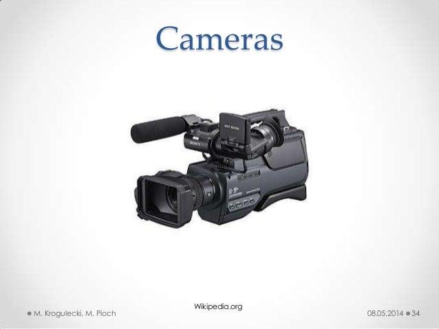 08.05.2014M. Krogulecki, M. Pioch 34 Cameras Wikipedia.org
