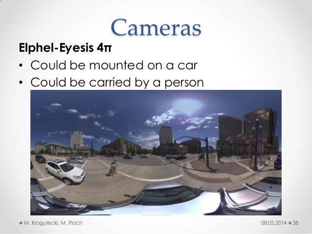08.05.2014M. Krogulecki, M. Pioch 38 Elphel-Eyesis 4π • Could be mounted on a car • Could be carried by a person Cameras