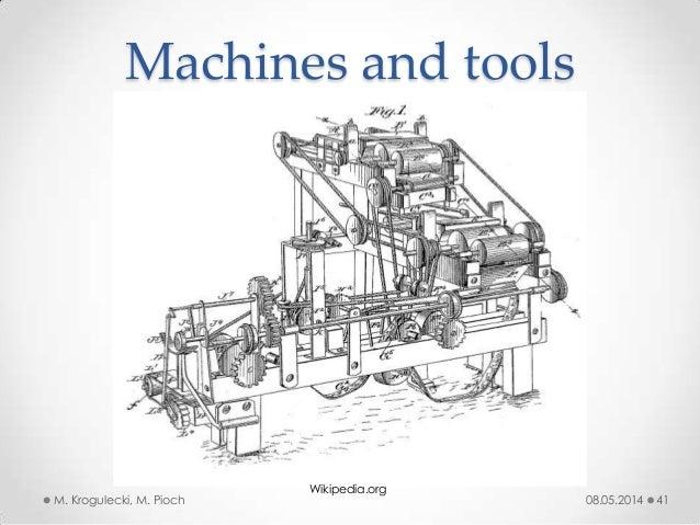 08.05.2014M. Krogulecki, M. Pioch 41 Machines and tools Wikipedia.org