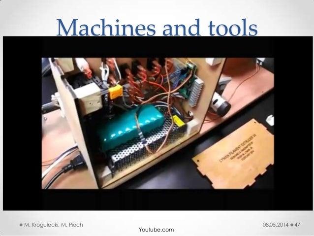 08.05.2014M. Krogulecki, M. Pioch 47 Machines and tools Youtube.com