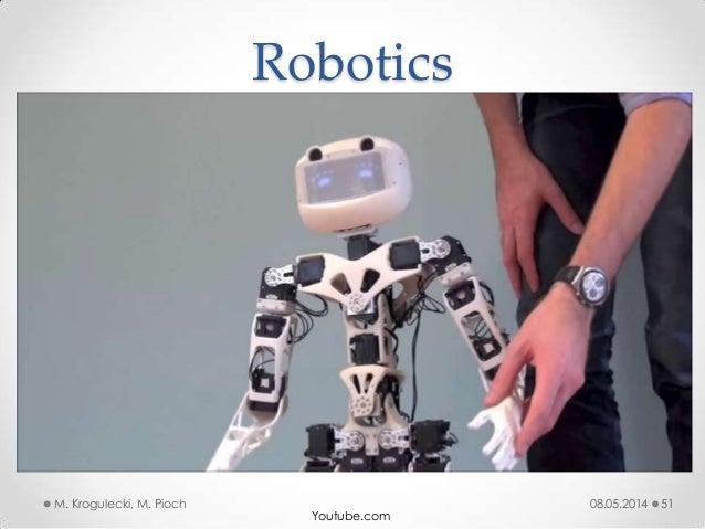 08.05.2014M. Krogulecki, M. Pioch 51 Youtube.com Robotics