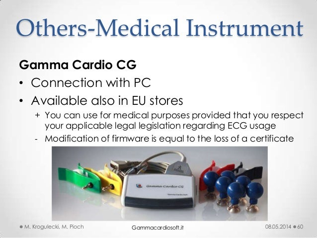 08.05.2014M. Krogulecki, M. Pioch 60 Gamma Cardio CG • Connection with PC • Available also in EU stores + You can use for ...