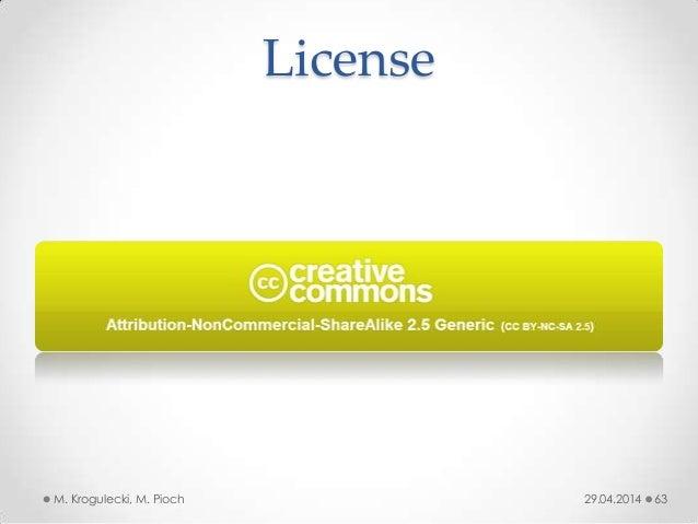 License 29.04.2014M. Krogulecki, M. Pioch 63