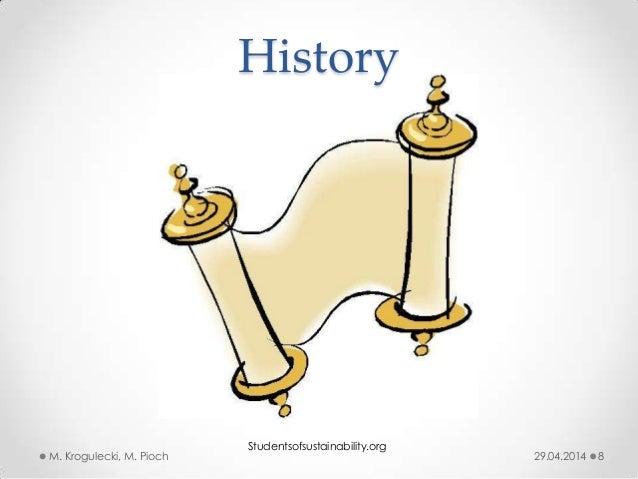 29.04.2014M. Krogulecki, M. Pioch 8 History Studentsofsustainability.org