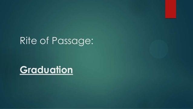 Rite of Passage: Graduation