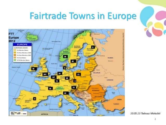 Fairtrade Towns in Europe 10.05.13 Tadeusz Makulski 4