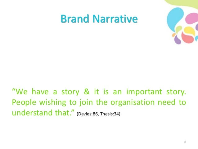 """Brand Narrative """"We have a story & it is an important story. People wishing to join the organisation need to understand th..."""